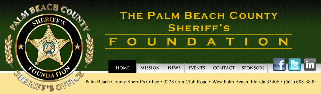 Palm Beach County Sheriff's Foundation 3228 Gun Club Rd West Palm Beach, Florida (561) 688-3899